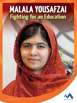 Malala Yousafzai by Nathan Sacks.                                              AVAILABLE eBook.