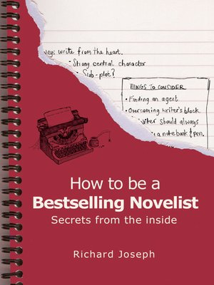 How to be a Bestselling Novelist by Richard Joseph.                                              AVAILABLE eBook.