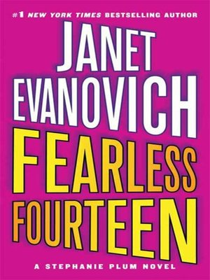 Fearless Fourteen by Janet Evanovich.                                              AVAILABLE eBook.