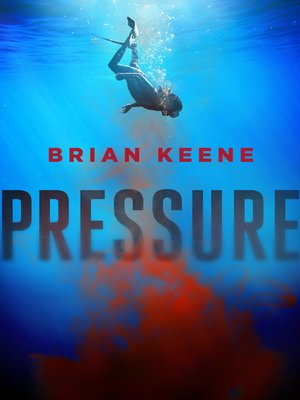 Pressure by Brian Keene.                                              AVAILABLE eBook.