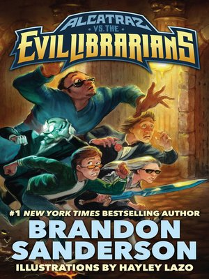 Alcatraz Versus the Evil Librarians by Brandon Sanderson.                                              AVAILABLE eBook.