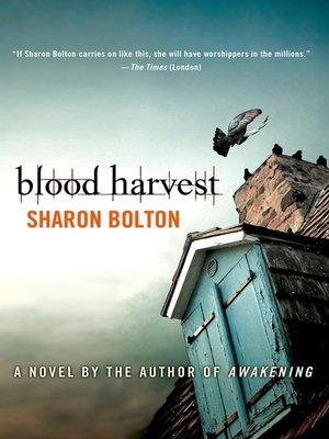 Blood Harvest by Sharon Bolton.                                              WAIT LIST eBook.