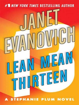 Lean Mean Thirteen by Janet Evanovich.                                              AVAILABLE eBook.