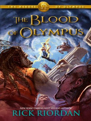 The Blood of Olympus by Rick Riordan.                                              AVAILABLE eBook.
