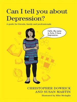 Can I tell you about Depression? by Christopher Dowrick.                                              AVAILABLE eBook.